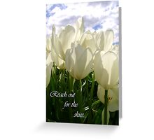 Reach out for the skies... Greeting Card