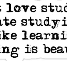 I don't love studying. I hate studying. I like learning. Learning is beautiful. - Natalie Portman Sticker