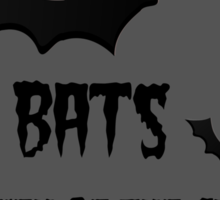 BATS CHICKEN OF THE CAVE Sticker