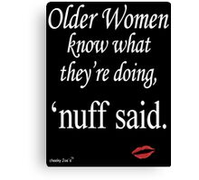 Older Women Know (dark background) Canvas Print