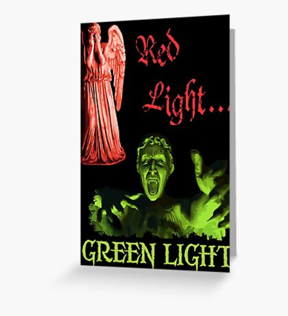 Red Light... GREEN LIGHT Greeting Card