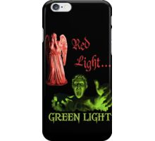 Red Light... GREEN LIGHT iPhone Case/Skin