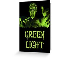 GREEN LIGHT! ..you really shouldn't have blinked... Greeting Card