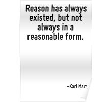 Reason has always existed, but not always in a reasonable form. Poster