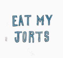 EAT MY JORTS by mikejkomar