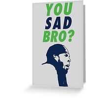 You Sad Bro? Richard Sherman Greeting Card