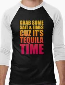 Grab Some Salt And Limes Cuz It's Tequila Time Men's Baseball ¾ T-Shirt