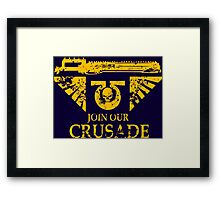 Join Our Crusade Framed Print