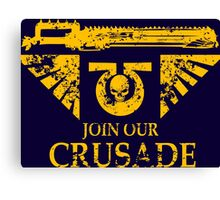 Join Our Crusade Canvas Print