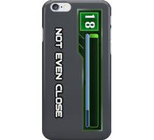 Not Even Close iPhone Case/Skin