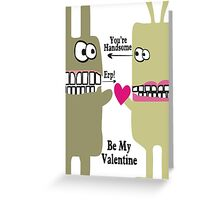 funny monsters you're handsome pretty Valentine's Day Greeting Card
