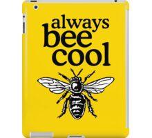 Always Bee Cool Beekeeper Quote Design iPad Case/Skin