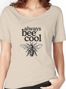 Always Bee Cool Beekeeper Quote Design Women's Relaxed Fit T-Shirt