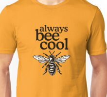 Always Bee Cool Beekeeper Quote Design Unisex T-Shirt