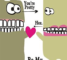 funny monsters you're pretty Valentine's Day by BigMRanch