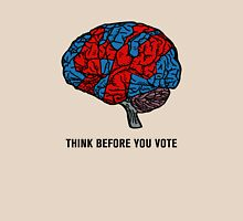 Think Before You Vote Unisex T-Shirt