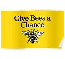 Give Bees A Chance Beekeeper Quote Design Poster