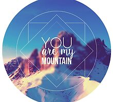 You Are My Mountain by edomindful