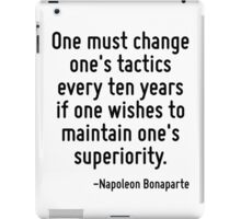 One must change one's tactics every ten years if one wishes to maintain one's superiority. iPad Case/Skin