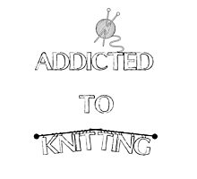 Addicted to knitting Photographic Print
