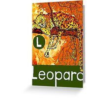L is for Leopard Greeting Card