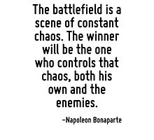 The battlefield is a scene of constant chaos. The winner will be the one who controls that chaos, both his own and the enemies. Photographic Print