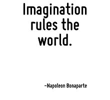 Imagination rules the world. Photographic Print