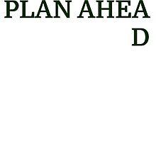 PLAN AHEAD by evahhamilton