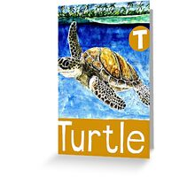 T is for Turtle Greeting Card