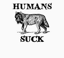 Humans Suck Unisex T-Shirt