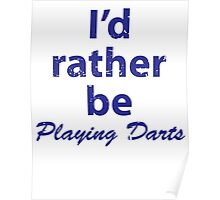 I'd Rather be Playing Darts Poster