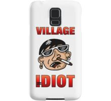 Village Idiot apparel and other items Samsung Galaxy Case/Skin