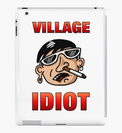 Village Idiot apparel and other items iPad Case/Skin