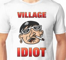 Village Idiot apparel and other items Unisex T-Shirt