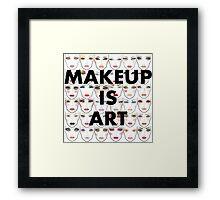 Makeup is art! Framed Print
