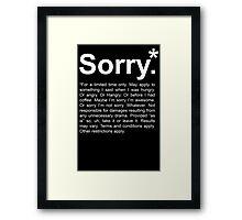 Sorry.* Framed Print
