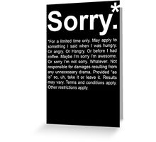 Sorry.* Greeting Card