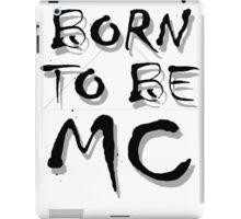 Born To Be MC iPad Case/Skin