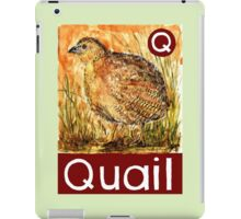 Q is for Quail iPad Case/Skin