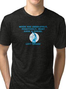 Absolutely, Positively Shark Tri-blend T-Shirt