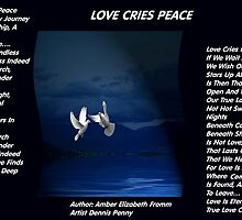 Love Cries Peace Version1 by Amber Elizabeth Fromm Donais