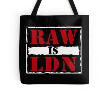 Raw is London!  Tote Bag