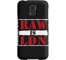 Raw is London!  Samsung Galaxy Case/Skin