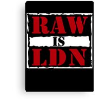 Raw is London!  Canvas Print