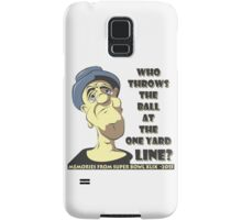 Who Throws The Ball At The One Yard Line? Samsung Galaxy Case/Skin
