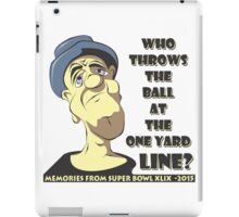 Who Throws The Ball At The One Yard Line? iPad Case/Skin