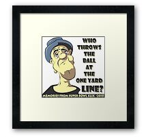 Who Throws The Ball At The One Yard Line? Framed Print