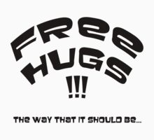 Free Hugs !!! the way it should be... by Alex McCabe