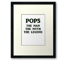 POPS the man the myth the legend Framed Print
