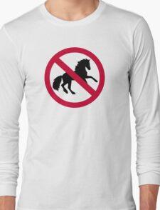 No horses Long Sleeve T-Shirt